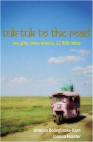 Tuk-Tuk to the Road,  Antonia Bolingbroke-Kent,  Jo Huxster, book review