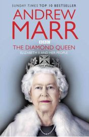 The Diamond Queen: Elizabeth II and Her People, Andrew Marr, book review