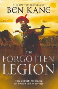 The Forgotten Legion (Novels of the Forgotten Legion), Ben Kane, book review