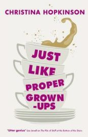 Just Like Proper Grown-ups, Christina Hopkinson, book review