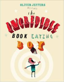 The Incredible Book Eating Boy by Oliver Jeffers, book review