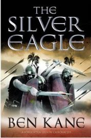 The Silver Eagle: The Forgotten Legion Chronicles No. 2, Ben Kane, book review