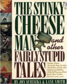 The Stinky Cheese Man and Other Fairly Stupid Tales, Jon Scieszka, Lane Smith, book review