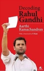 Decoding Rahul Gandhi by Aarthi Ramachandran