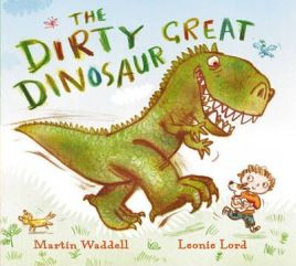 The Dirty Great Dinosaur,  Martin Waddell, Illustrated by Leonie Lord, book review