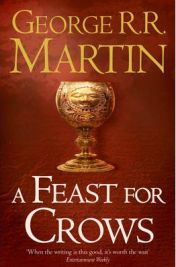 A Feast for Crows (A Song of Ice and Fire), George R. R. Martin, book review