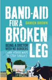 Band-Aid for a Broken Leg by Damian Brown, book review