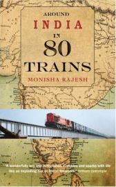 Around India in 80 Trains, Monisha Rajesh, book review