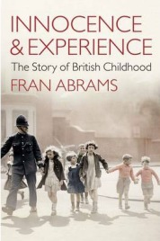 Songs of Innocence: The Story of British Childhood, Fran Abrams, book review