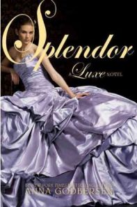 Splendor Luxe, Anna Godbersen, book review