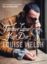 Tamburlaine Must Die by Louise Welsh, book review
