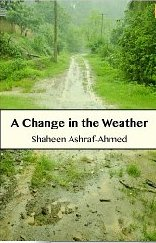 A Change in the Weather, Shaheen Ashraf-Ahmed, book review