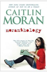 Moranthology by Caitlin Moran, book review