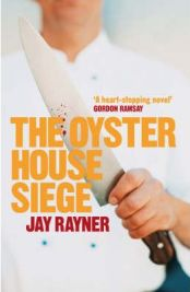 The Oyster House Siege  Jay Rayner, book review
