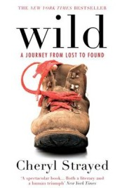 Wild: A Journey from Lost to Found, Cheryl Strayed, book review