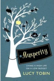 Ausperity: Live the Life You Want For Less, Lucy Tobin, book review
