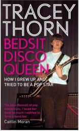 Bedsit Disco Queen: How I Grew Up and Tried to be a Pop Star , Tracey Thorn, book review