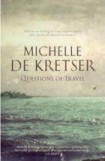 Questions of Travel, Michelle de Kretser, book review
