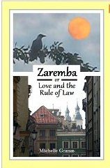 Zaremba, or Love and the Rule of Law by Michelle Granas , book review