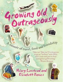 Growing Old Outrageously by Hilary Linstead and Elisabeth Davies, book review