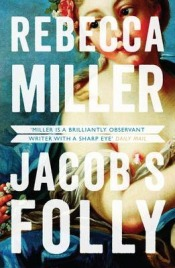 Jacob's Folly by Rebecca Miller, book review