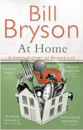 At Home: A Short History of Private Life, Bill Bryson