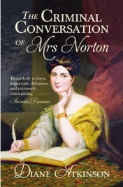 The Criminal Conversation of Mrs Norton, Diane Atkinson, book review