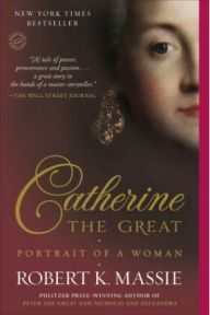 Catherine the Great: Portrait of a Woman, Robert K Massie, book review