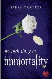 No Such Thing as Immortality, Sarah Tranter, book review