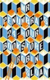 Mr Penumbra's 24-hour Bookstore , Robin Sloan, book review
