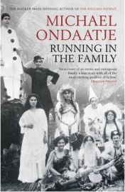 Running in the Family, Michael Ondaatje, book review