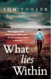 What Lies Within by Tom Vowler, book review