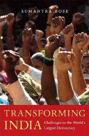 Transforming India: Challenges to the World's Largest Democracy Sumantra Bose, book review