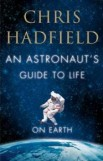 An Astronaut's Guide to Life on Earth, Christopher Hadfield, book review