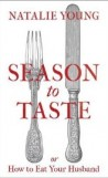 Season To Taste or How To Eat Your Husband by Natalie Young, book review