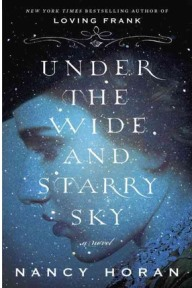 Under the Wide and Starry Sky,  Nancy Horan, book review