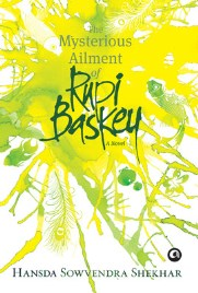 The Mysterious Ailment of Rupi Baskey, Hansda Sowvendra Sekhar, book review