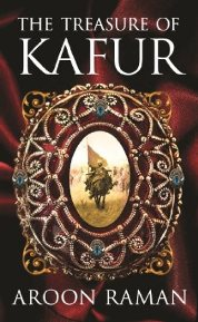 The Treasure of Kafur,  Aroon Raman, book review