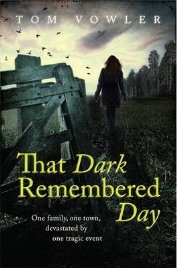 That Dark Remembered Day , Tom Vowler, book review