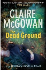 The Dead Ground by Claire McGowan, book review