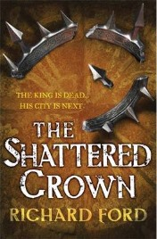The Shattered Crown by Richard Ford, book review