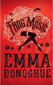 Frog Music by Emma Donoghue, book review