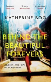 Behind the Beautiful Forevers: Life, Death and Hope in a Mumbai Slum,  Katherine Boo, book review