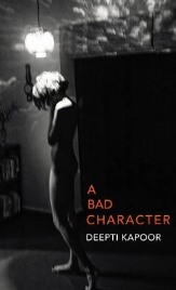 A  Bad Character, Deepti Kapoor, book review